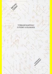 Vybrané kapitoly z fyziky a filosofie  (odkaz v elektronickém katalogu)