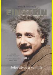 Einstein : jeho život a vesmír  (odkaz v elektronickém katalogu)