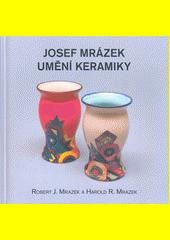 Josef Mrázek - umění keramiky  (odkaz v elektronickém katalogu)
