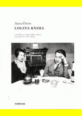 Lolina kniha : Lola Matzner, Sándor Márai a Košice na prelome 19. a 20. storočia  (odkaz v elektronickém katalogu)