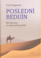 Poslední beduín : mé karavany za tajemstvím pouště  (odkaz v elektronickém katalogu)