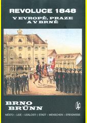 Revoluce 1848 v Evropě, Praze a v Brně  (odkaz v elektronickém katalogu)