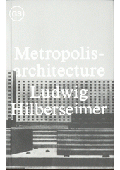 Metropolisarchitecture and selected essays  (odkaz v elektronickém katalogu)