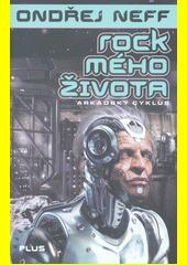 Rock mého života : arkádský cyklus  (odkaz v elektronickém katalogu)