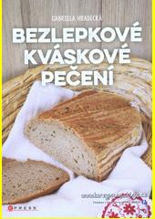 Bezlepkové kváskové pečení  (odkaz v elektronickém katalogu)