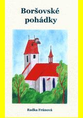 Boršovské pohádky  (odkaz v elektronickém katalogu)