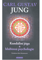 Kundaliní jóga a hlubinná psychologie : curyšské semináře z roku 1932  (odkaz v elektronickém katalogu)