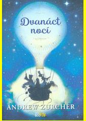 Dvanáct nocí  (odkaz v elektronickém katalogu)