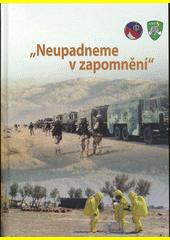 Neupadneme v zapomnění  : 20 let 9. roty chemické obrany  (odkaz v elektronickém katalogu)