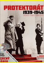 Protektorát 1939-1945 : okupace, odboj, denní život  (odkaz v elektronickém katalogu)