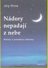 Nádory nepadají z nebe : příčiny a prevence rakoviny  (odkaz v elektronickém katalogu)