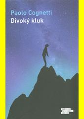 Divoký kluk : sešit z hor  (odkaz v elektronickém katalogu)