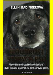 Moudrost starých psů  (odkaz v elektronickém katalogu)