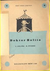 Doktor Bolíto : loutková hra podle pohádky Korneje Čukovského  (odkaz v elektronickém katalogu)