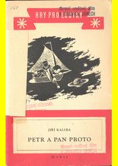 Petr a pan Proto : loutková hra o třech obrazech s pěti proměnami  (odkaz v elektronickém katalogu)