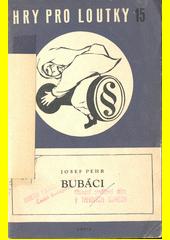 Bubáci : maňásková hra pro dospělé  (odkaz v elektronickém katalogu)