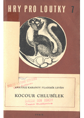 Kocour Chlubílek : loutková hra o 2 dějstvích  (odkaz v elektronickém katalogu)