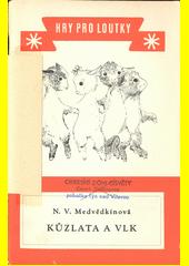 Kůzlata a vlk : pohádka pro děti od pěti let ve třech obrazech  (odkaz v elektronickém katalogu)