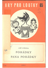 Pohádky pana Pohádky : loutkové pásmo pro nejmenší  (odkaz v elektronickém katalogu)