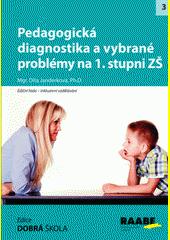 Pedagogická diagnostika a vybrané problémy na 1. stupni ZŠ  (odkaz v elektronickém katalogu)