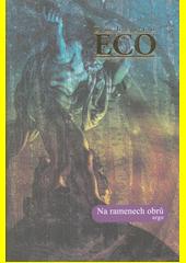 Na ramenech obrů : přednášky na konferenci La Milanesiana 2001-2015  (odkaz v elektronickém katalogu)