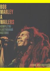 Bob Marley a Wailers : kompletní ilustrovaná historie  (odkaz v elektronickém katalogu)