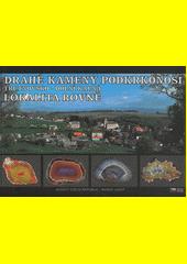 Drahé kameny Podkrkonoší. II, Trutnovsko - Dolní Kalná : lokalita Rovně  (odkaz v elektronickém katalogu)