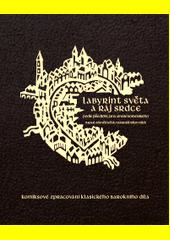 Labyrint světa a ráj srdce : komiksové zpracování klasického barokního díla  (odkaz v elektronickém katalogu)