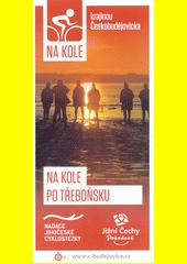 Na kole krajinou Českobudějovicka. 2, Na kole po Třeboňsku  (odkaz v elektronickém katalogu)