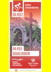 Na kole krajinou Českobudějovicka. 8, Na kole Doudlebskem  (odkaz v elektronickém katalogu)