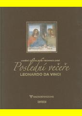 Poslední večeře, Leonardo da Vinci : umění odhalené technologií  (odkaz v elektronickém katalogu)