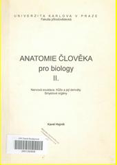 Anatomie člověka pro biology. II, Nervová soustava. Kůže a její deriváty. Smyslové orgány  (odkaz v elektronickém katalogu)