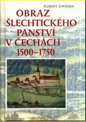 Obraz šlechtického panství v Čechách 1500-1750  (odkaz v elektronickém katalogu)