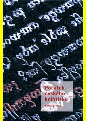 Počátek českého knihtisku  (odkaz v elektronickém katalogu)