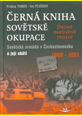 Černá kniha sovětské okupace : Sovětská armáda v Československu a její oběti 1968-1991  (odkaz v elektronickém katalogu)