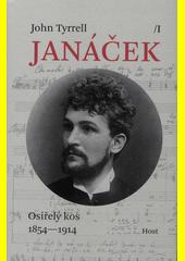 Janáček. I, Osiřelý kos 1854-1914  (odkaz v elektronickém katalogu)