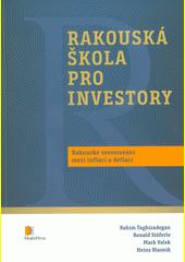 Rakouská škola pro investory : rakouské investování mezi inflací a deflací  (odkaz v elektronickém katalogu)