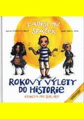 Rokovy výlety do historie : etiketa pro školáky  (odkaz v elektronickém katalogu)