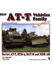 AT-T vehicles in detail : Soviet AT-T, BTM-3, BAT-M and MDK-2M : photo manual for modelers  (odkaz v elektronickém katalogu)
