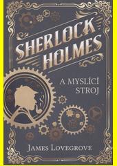 Sherlock Holmes a Myslící stroj  (odkaz v elektronickém katalogu)