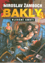 Bakly - Hledání smrti  (odkaz v elektronickém katalogu)