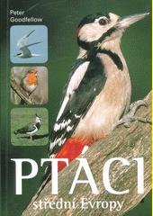 Ptáci střední Evropy  (odkaz v elektronickém katalogu)