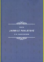 Pocta Jarmile Pavlátové k 85. narozeninám  (odkaz v elektronickém katalogu)