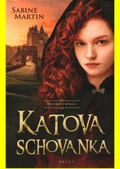 Katova schovanka : historický román  (odkaz v elektronickém katalogu)