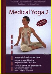 Medical yoga 2 : anatomicky správné cvičení - řešení pohybových problémů  (odkaz v elektronickém katalogu)
