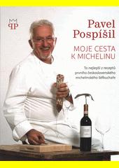Moje cesta k Michelinu : to nejlepší z receptů prvního československého michelinského šéfkuchaře  (odkaz v elektronickém katalogu)
