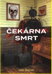 Čekárna smrt  (odkaz v elektronickém katalogu)