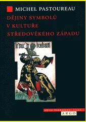 Dějiny symbolů v kultuře středověkého západu  (odkaz v elektronickém katalogu)