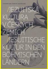 Jezuitská kultura v českých zemích = Jesuitische Kultur in den böhmischen Ländern  (odkaz v elektronickém katalogu)