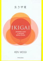 Ikigai : japonská cesta k nalezení smyslu života  (odkaz v elektronickém katalogu)